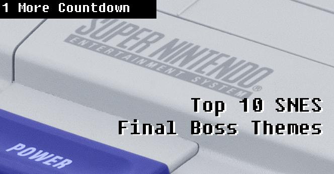 Top 10 SNES Final Boss Themes | 1 More Castle